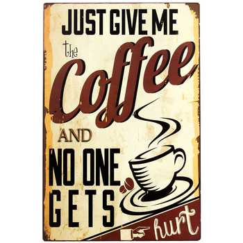 Give Me The Coffee Metal Sign